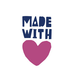 made with love inscription for labels or tags of vector image