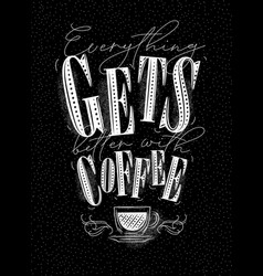 poster better with coffee chalk vector image