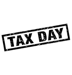 square grunge black tax day stamp vector image