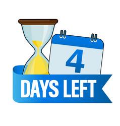4 days left sandglasses with calendar icon vector