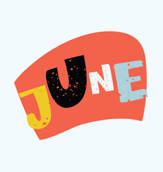 Hello june lettering vector