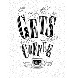 poster better with coffee vector image