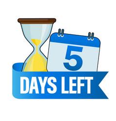 5 days left sandglasses with calendar icon vector