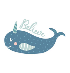 Believe narwhal vector