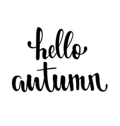 hello autumn hand drawn calligraphy and brush pen vector image