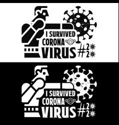 I survived corona virus - covid 19 t shirts design vector