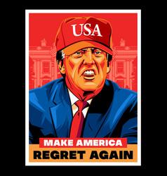 make america regret again vector image