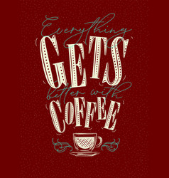 poster better with coffee red vector image