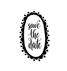 save date - hand lettering inscription to vector image