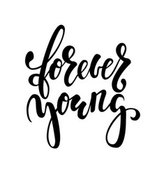 Forever young hand drawn brush pen lettering vector