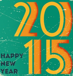Retro card with halftone printed 2015 sign on vector