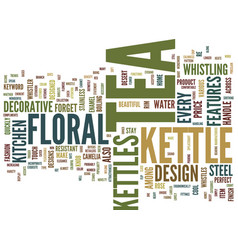Floral tea kettles text background word cloud vector