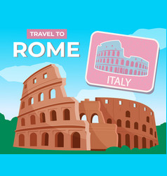 travel to rome the ancient colosseum traveling vector image