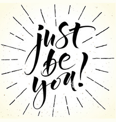 Just be you inspirational quote vector