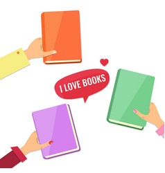 Hands with books i love books concept vector