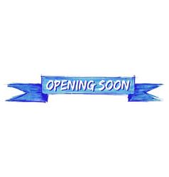 Opening soon ribbon vector