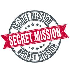 Secret mission round grunge ribbon stamp vector
