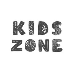 Kids zone - fun hand drawn nursery poster with vector