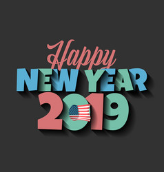 new year 2019 sign on the black background vector image