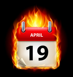 nineteenth april in calendar burning icon on vector image