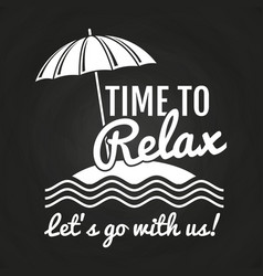 Time to relax logo on chalkboard vector