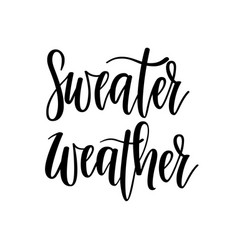 sweater weather lettering fall winter vector image