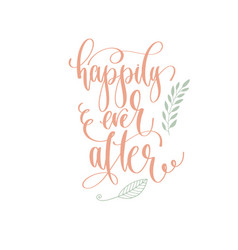 happily ever after - hand lettering inscription to vector image