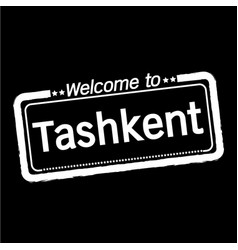 Welcome to tashkent city design vector
