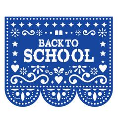 Back to school greeting card - papel picado vector