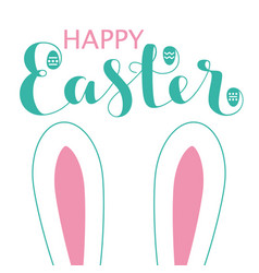 happy easter card with bunny ears and lettering vector image