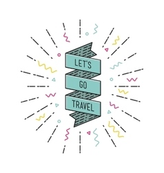 Lets go travel Inspirational vector image