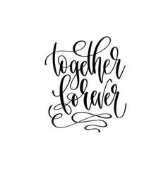 together forever hand lettering inscription for vector image