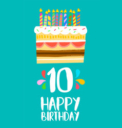Happy birthday cake card for 10 ten year party vector