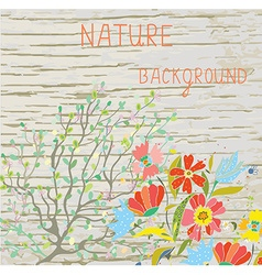 Natural background with flowers branches and wood vector image vector image
