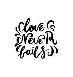 love never fails brush hand drawn vector image