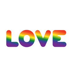 love lgbt sign of rainbow letters letitiging for vector image