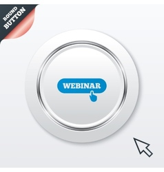 Webinar with hand pointer sign icon Web study vector image