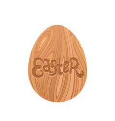 wood easter egg and hand drawn lettering isolated vector image