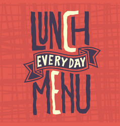 Lunch menu every day edgy label design artistc vector