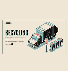 garbage recycling banner with truck near dustbins vector image