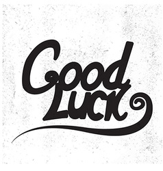 Good Luck Lettering Hand Draw lettering vector image