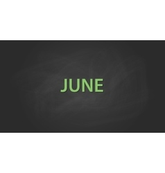june month text written on the blackboard with vector image