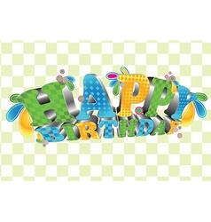 Happy Birthday Glossy 3D type vector image vector image