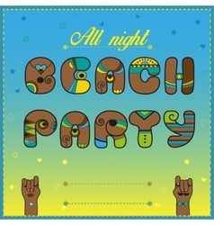 Beach party all night funny invitation vector