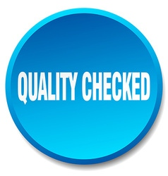 Quality checked blue round flat isolated push vector
