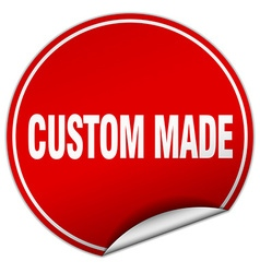 Custom made round red sticker isolated on white vector