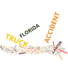 florida truck accident lawyer text background vector image