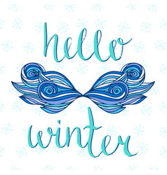 Hello winter card with creative ice mustache vector