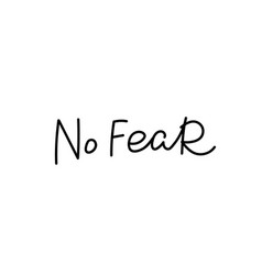 No fear calligraphy quote lettering vector