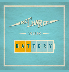 recharge your battery lettering vector image